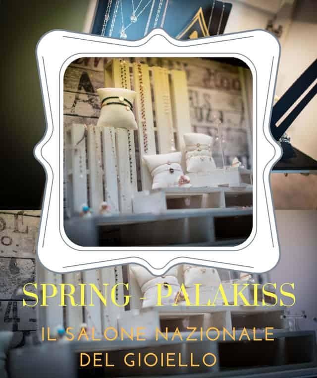 Spring, il Salone nazionale del gioiello di Palakiss