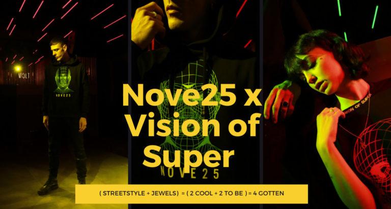 Nove25 X Visione of Super
